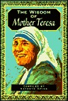 The Wisdom of Mother Theresa by Kathryn Spink