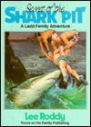 Secret of the Shark Pit by Lee Roddy