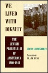 We Lived with Dignity: The Jewish Proletariat of Amsterdam, 1900-1940