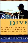 Spirit Dive: An African American's Journey to Uncover a Sunken Slave Ship's Past