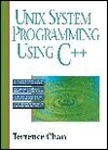 UNIX System Programming Using C++ by Terrence Chan
