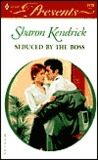 Seduced By The Boss (9 To 5) (Harlequin Presents, #2173)