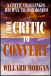 Read From Critic to Convert: A Critic Challenges His Way to Mormonism PDB