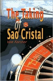 The Taking of Sao Cristal  by  Von Forster
