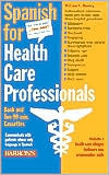 Spanish for Health Care Professionals [With 2 Bilingual Cassettes]