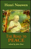The Road to Peace by Henri J.M. Nouwen