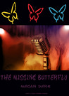 The Missing Butterfly by Megan Derr