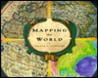 Mapping the World by Sylvia A. Johnson
