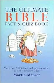 Ultimate Bible Fact & Quiz Book: More Than 7,000 Facts and Quiz Questions to Test Your Knowledge