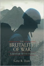 The Brutality of War: A Memoir of Vietnam