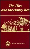 The Hive and the Honey Bee by Roy A. Grout