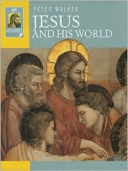 Jesus and His World by P.W.L. Walker