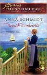 Seaside Cinderella by Anna Schmidt