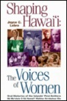 Shaping Hawaii: The Voices of Women