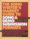 The Songwriter's Market Guide to Song & Demo Submission Formats