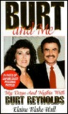 Burt And Me: My Days and Nights With Burt Reynolds