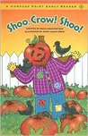 Shoo, Crow! Shoo! (Compass Point Early Readers series) (Compass Point Early Readers)