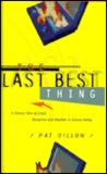 The Last Best Thing: A Classic Tale of Greed, Deception, and Mayhem in Silicon Valley