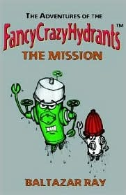 The Adventures of the Fancycrazyhydrants