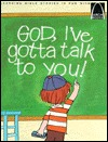 God, I've Gotta Talk to You by Anne Jennings