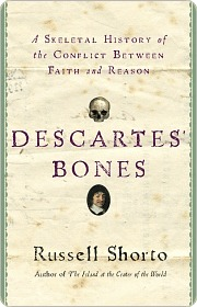 Descartes' Bones Descartes' Bones Descartes' Bones by Russell Shorto