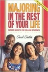 Majoring in the Rest of Your Life: Career Secrets for College Students