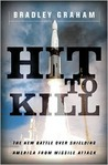 Hit to Kill: The New Battle Over Shielding America from Missile Attack