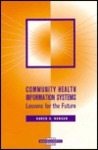 Community Health Information Systems: Lessons for the Future
