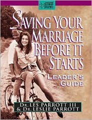 Saving Your Marriage Before It Starts Leader's Guide by Les Parrott III