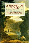 A Shovel of Stars by Ted Morgan