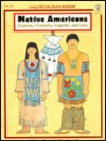 Native Americans: Customs, Costumes, Legends, and Lore