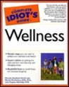Complete Idiot's Guide to Wellness