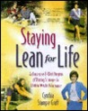 Staying Lean for Life: An Innovative 8-Week Program of Winning Strategies for Lifetime Weight Maintenance
