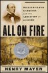 All on Fire: William Lloyd Garrison and the Abolition of American Slavery