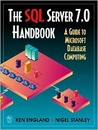 The SQL Server 7.0 Handbook: A Guide to Microsoft Database Computing