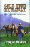 Gold Rush Runaway: A Historical Novel of Alaska Exploration and Adventure