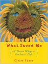 What Saved Me, Revised Edition: A Dozen Ways to Embrace Life