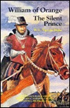 William of Orange, the Silent Prince by W.G. van de Hulst