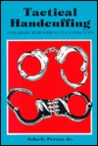 Tactical Handcuffing: For Chain- And Hinged-Style Handcuffs