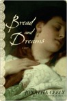 Bread and Dreams Bread and Dreams Bread and Dreams