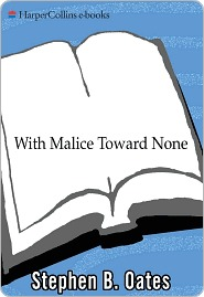 Download free With Malice Toward None: The Life of Abraham Lincoln by Stephen B. Oates PDF