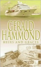 Heirs and Graces - Gerald Hammond