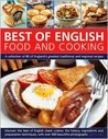 Best of English Food and Cooking: A Collection of 80 of England's Greatest Traditional and Regional Recipes