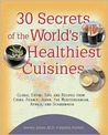 30 Secrets of the World's Healthiest Cuisines
