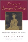 Elizabeth Sprague Coolidge: American Patron of Music