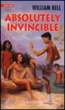 Absolutely Invincible by William Bell