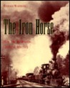 The Iron Horse: How Railroads Changed America