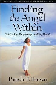 Finding the Angel Within by Pam H. Hansen