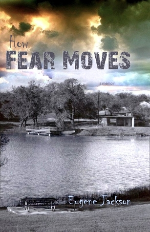 How Fear Moves by Eugene  Jackson