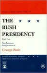 The Bush Presidency - Part II: Ten Intimate Perspectives of George Bush
